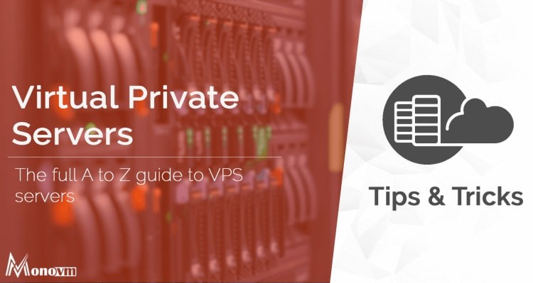 The A to Z Guide on How to Use VPS Server