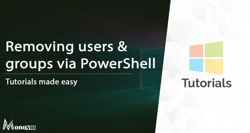 Removing Users and Groups Through PowerShell