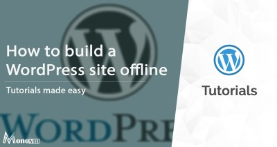 How to build a WordPress website offline