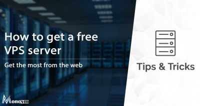 Free VPS Server Hosting, How to get a free VPS server?